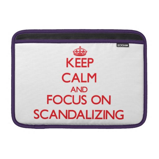 Keep Calm and focus on Scandalizing MacBook Air Sleeves
