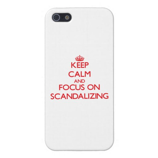 Keep Calm and focus on Scandalizing Case For iPhone 5