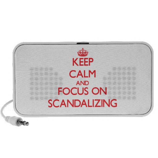 Keep Calm and focus on Scandalizing PC Speakers