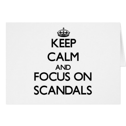 Keep Calm and focus on Scandals Greeting Cards