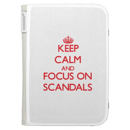 Keep Calm and focus on Scandals Kindle 3 Cover