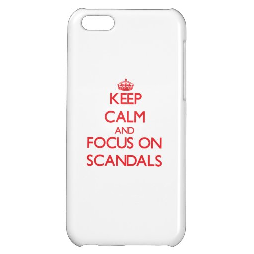 Keep Calm and focus on Scandals iPhone 5C Cases