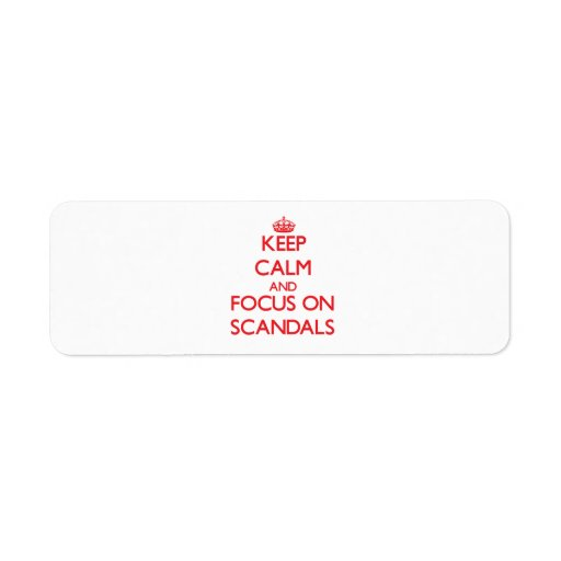 Keep Calm and focus on Scandals Return Address Labels