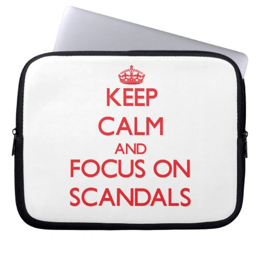 Keep Calm and focus on Scandals Computer Sleeve