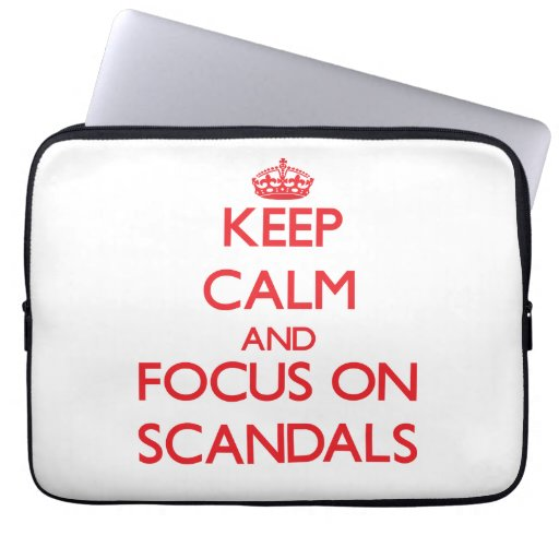 Keep Calm and focus on Scandals Laptop Sleeves