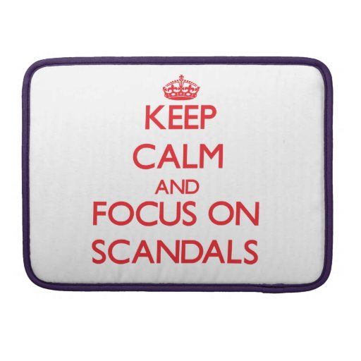 Keep Calm and focus on Scandals Sleeves For MacBook Pro