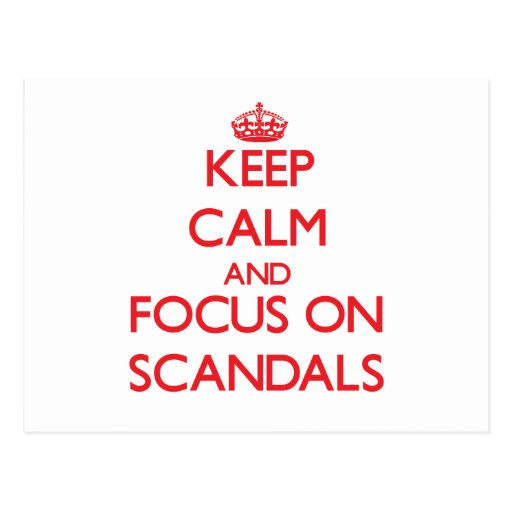 Keep Calm and focus on Scandals Post Cards