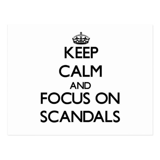 Keep Calm and focus on Scandals Post Card