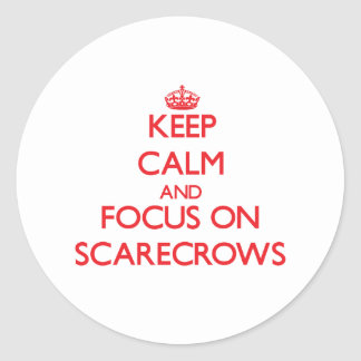 Keep Calm and focus on Scarecrows Round Sticker