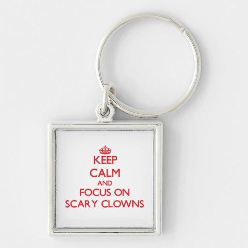 Keep Calm and focus on Scary Clowns Keychain