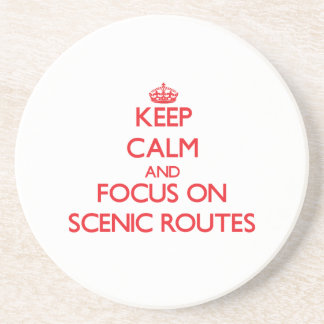 Keep Calm and focus on Scenic Routes Coaster