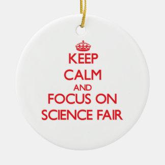 Keep Calm and focus on Science Fair Round Ceramic Ornament