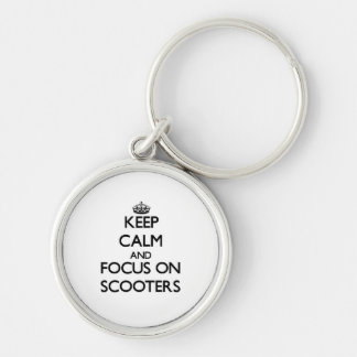 Keep Calm and focus on Scooters Keychains