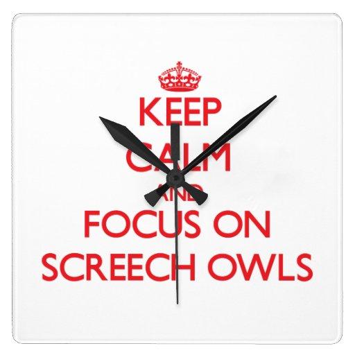 Keep calm and focus on Screech Owls Square Wallclock
