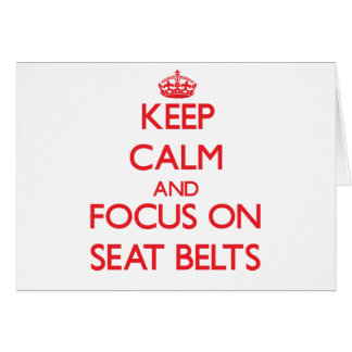 Keep Calm and focus on Seat Belts Card
