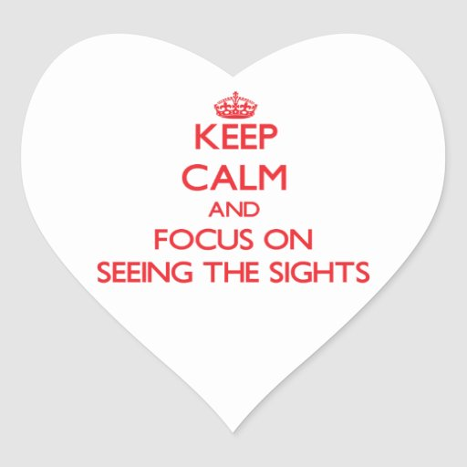 Keep Calm and focus on Seeing The Sights Sticker
