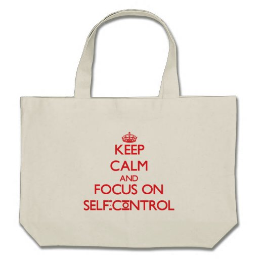 Keep Calm and focus on Self-Control Tote Bag