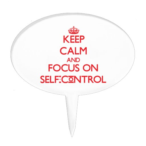 Keep Calm and focus on Self-Control Cake Topper