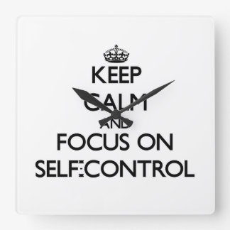 Keep Calm and focus on Self-Control Square Wallclock