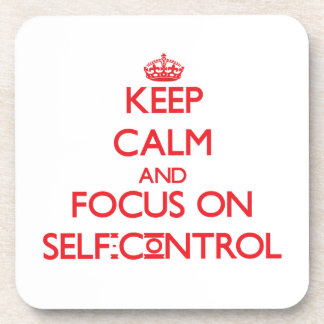Keep Calm and focus on Self-Control Drink Coasters