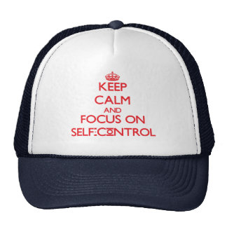 Keep Calm and focus on Self-Control Hats