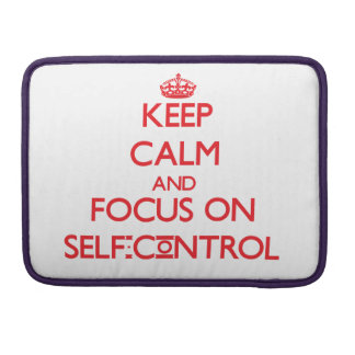 Keep Calm and focus on Self-Control Sleeves For MacBook Pro