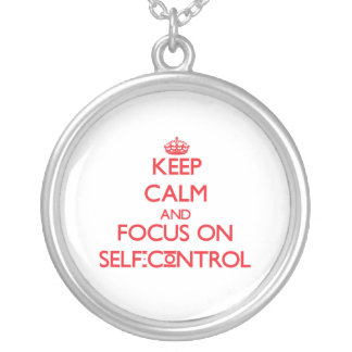 Keep Calm and focus on Self-Control Necklace