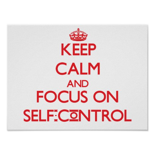 Keep Calm and focus on Self-Control Posters