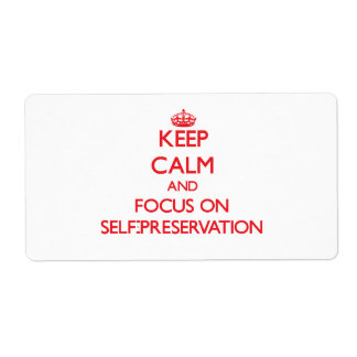 Keep Calm and focus on Self-Preservation Shipping Labels