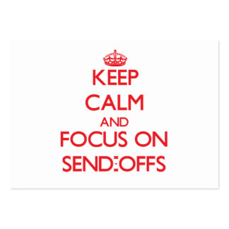 Keep Calm and focus on Send-Offs Business Card
