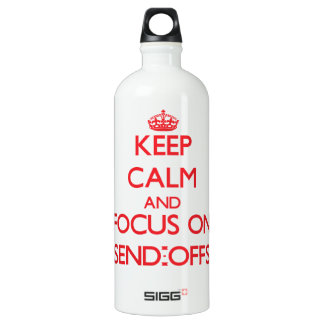 Keep Calm and focus on Send-Offs SIGG Traveler 1.0L Water Bottle