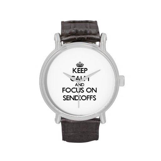 Keep Calm and focus on Send-Offs Wristwatch