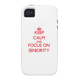 Keep Calm and focus on Seniority Vibe iPhone 4 Case