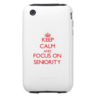 Keep Calm and focus on Seniority iPhone 3 Tough Cover