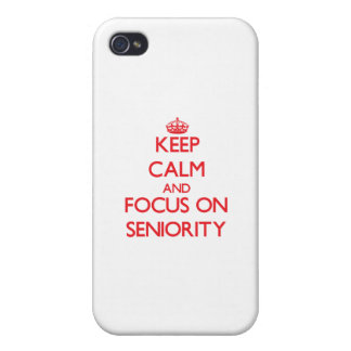 Keep Calm and focus on Seniority iPhone 4 Cases