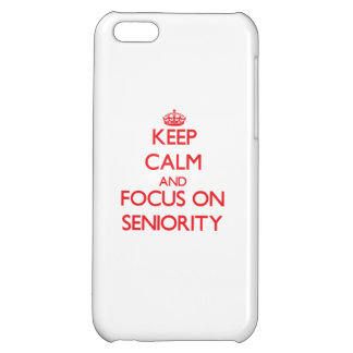 Keep Calm and focus on Seniority iPhone 5C Cases