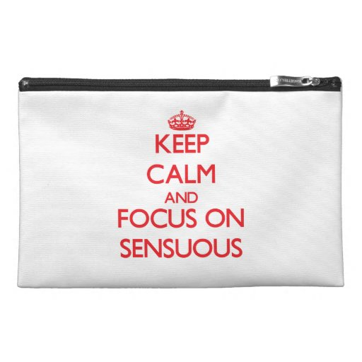 Keep Calm and focus on Sensuous Travel Accessories Bags