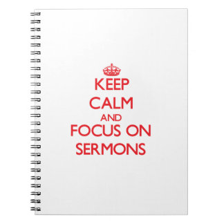 Keep Calm and focus on Sermons Notebooks
