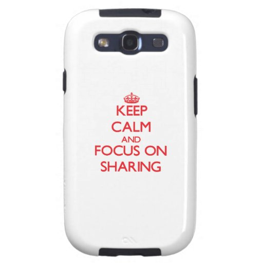 Keep Calm and focus on Sharing Samsung Galaxy SIII Case