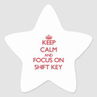 Keep Calm and focus on Shift Key Star Sticker