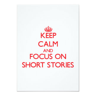 Keep Calm and focus on Short Stories Custom Invitations