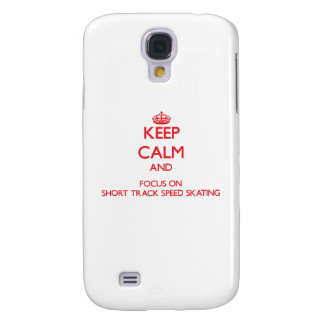 Keep calm and focus on Short Track Speed Skating Galaxy S4 Covers