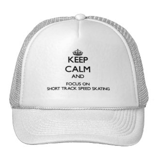 Keep calm and focus on Short Track Speed Skating Mesh Hats
