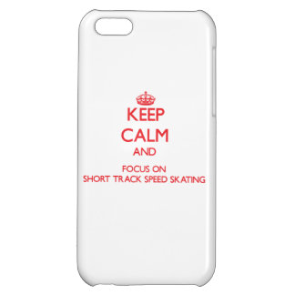 Keep calm and focus on Short Track Speed Skating iPhone 5C Cases