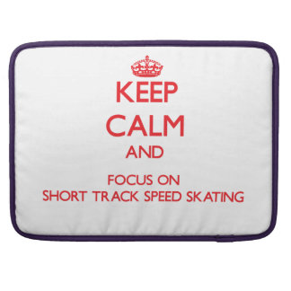 Keep calm and focus on Short Track Speed Skating Sleeve For MacBooks