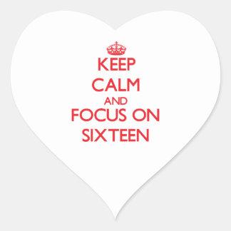 Keep Calm and focus on Sixteen Heart Sticker