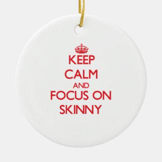 Keep Calm and focus on Skinny Ceramic Ornament