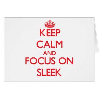 Keep Calm and focus on Sleek Greeting Cards