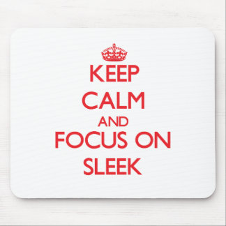 Keep Calm and focus on Sleek Mouse Pad
