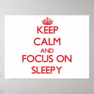 Keep Calm and focus on Sleepy Poster